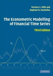 The Econometric Modelling of Financial Time Series ebook by Mills, Terence C., Professor