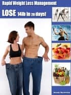 Rapid Weight Loss Management: how to lose 14lb in 28 days ebook by Mandy Hardwick