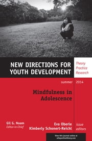Mindfulness in Adolescence - New Directions for Youth Development, Number 142 ebook by Oberle,Kimberly Schonert-Reichl