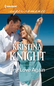 First Love Again ebook by Kristina Knight