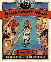 Basketball Bats ebook by Betty Hicks,Adam McCauley