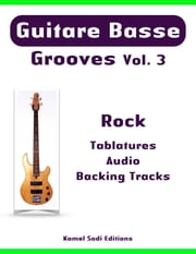 Guitare Basse Grooves Vol. 3 - Rock ebook by Kamel Sadi