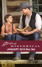 Love Inspired Historical January 2015 Box Set - Wolf Creek Father\Cowboy Seeks a Bride\Falling for the Enemy\Accidental Fiancee ebook by Penny Richards, Louise M. Gouge, Naomi Rawlings,...