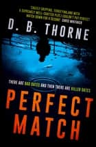 Perfect Match eBook by D. B. Thorne