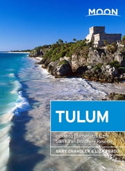 Moon Tulum - Including Chichén Itzá & the Sian Ka'an Biosphere Reserve ebook by Gary Chandler,Liza Prado