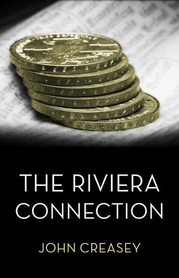 The Riviera Connection: (Writing as Anthony Morton) ebook by John Creasey