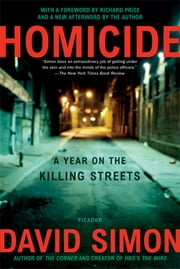 Homicide - A Year on the Killing Streets ebook by Kobo.Web.Store.Products.Fields.ContributorFieldViewModel