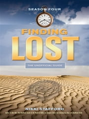 Finding Lost - Season Four ebook by Nikki Stafford