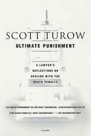 Ultimate Punishment - A Lawyer's Reflections on Dealing with the Death Penalty ebook by Scott Turow