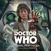 Doctor Who: The Thing from the Sea - 4th Doctor Audio Original audiobook by Paul Magrs