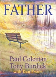 Father ebook by Tony Burdick,Paul Coleman,Dan Ewart