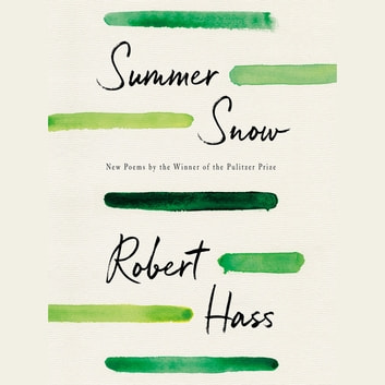 Summer Snow - New Poems audiobook by Robert Hass