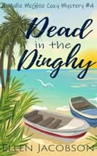 Dead in the Dinghy - A Quirky Cozy Mystery ebook by Ellen Jacobson