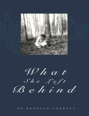 What She Left Behind ebook by Rebecca Caswell