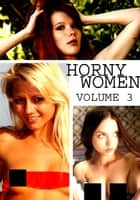 Horny Women Volume 3 - A sexy photo book ebook by Amanda Stevens