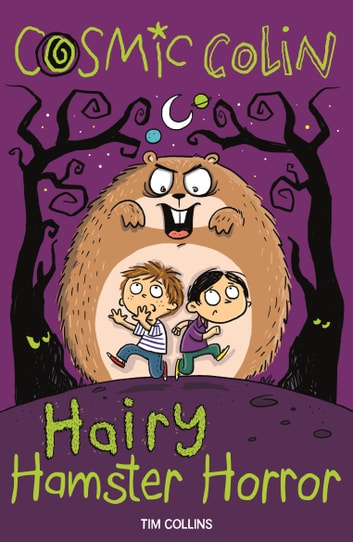 Cosmic Colin - Hairy Hamster Horror ebook by Tim Collins,John Bigwood