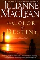 The Color of Destiny ebook by Julianne MacLean