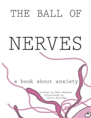 The Ball of Nerves ebook by Marc Mazoyer,Julie Sheridan