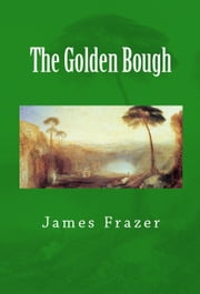 The Golden Bough ebook by James Frazer