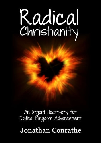 Radical Christianity ebook by Jonathan Conrathe