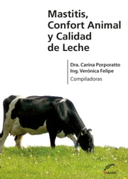 Mastitis, confort animal y calidad de leche ebook by Carina Porporatto, Verónica Felipe