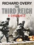 The Third Reich ebook by Richard Overy