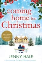 Coming Home for Christmas - A heartwarming feel good Christmas romance ebook by
