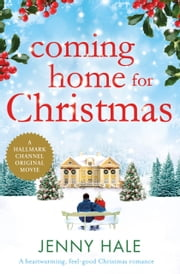 Coming Home for Christmas - A heartwarming feel good Christmas romance ebook by Jenny Hale