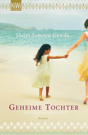 Geheime Tochter - Roman ebook by Shilpi Somaya Gowda