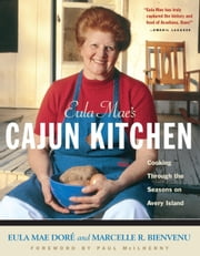 Eula Mae's Cajun Kitchen - Cooking Through the Seasons on Avery Island ebook by Eula Mae Dore,Marcelle Bienvenu