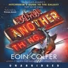 And Another Thing... audiobook by Eoin Colfer