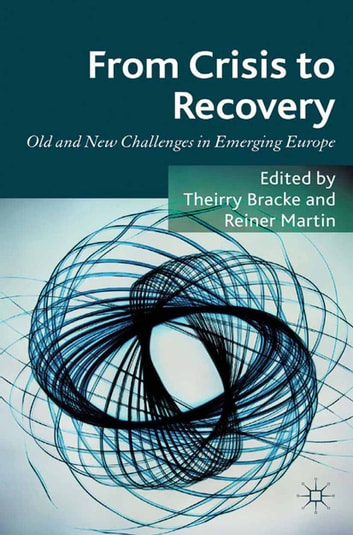 From Crisis to Recovery - Old and New Challenges in Emerging Europe ebook by