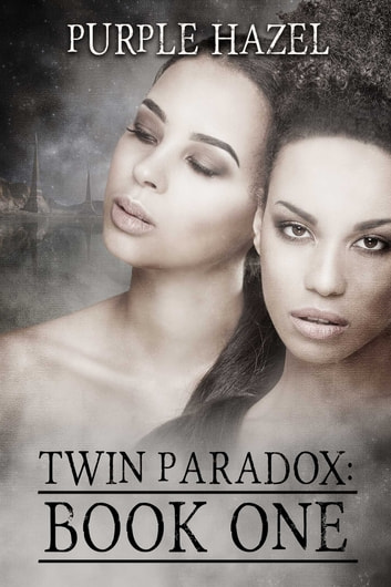 Twin Paradox - Book One ebook by Purple Hazel