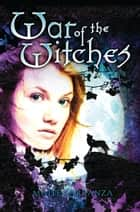 War of the Witches ebook by Maite Carranza