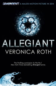 Allegiant (Divergent Trilogy, Book 3) ebook by Veronica Roth