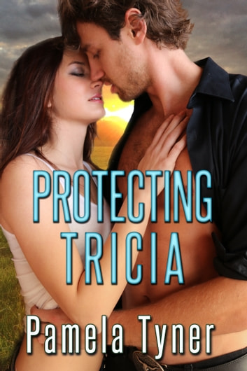Protecting Tricia ebook by Pamela Tyner