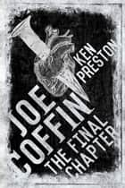Joe Coffin The Final Chapter Part Two ebook by Ken Preston