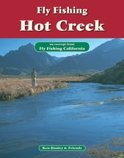 Fly Fishing Hot Creek - An excerpt from Fly Fishing California ebook by Ken Hanley