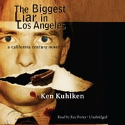 The Biggest Liar in Los Angeles audiobook by Ken Kuhlken