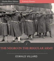 The Negro in the Regular Army ebook by Oswald Garrison Villard