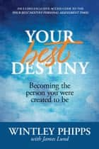 Your Best Destiny ebook by Wintley Phipps,James Lund