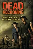 Dead Reckoning ebook by Mercedes Lackey,Rosemary Edghill