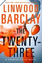 The Twenty-Three ebook by Linwood Barclay
