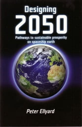 Designing 2050 ebook by Peter Ellyard