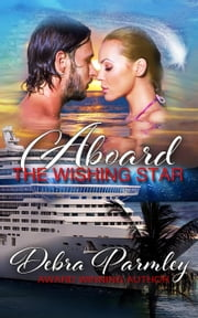 Aboard the Wishing Star ebook by Debra Parmley