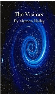 The Visitors (short story) ebook by Matthew Holley