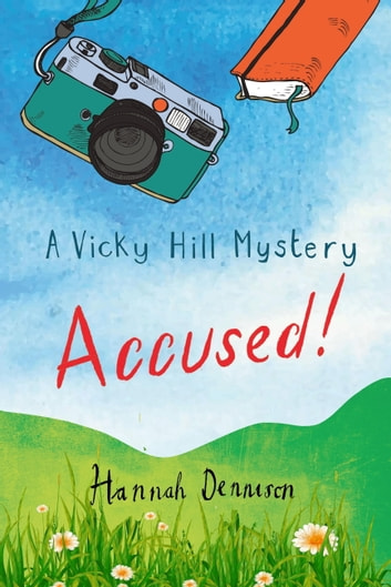 A Vicky Hill Mystery: Accused! ebook by Hannah Dennison