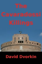 The Cavaradossi Killings ebook by David Dvorkin
