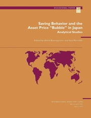 "Saving Behavior and the Asset Price ""Bubble"" in Japan: Analytical Studies ebook by Guy Mr. Meredith,Ulrich Mr. Baumgartner"