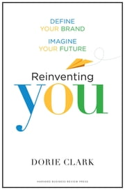 Reinventing You - Define Your Brand, Imagine Your Future ebook by Kobo.Web.Store.Products.Fields.ContributorFieldViewModel